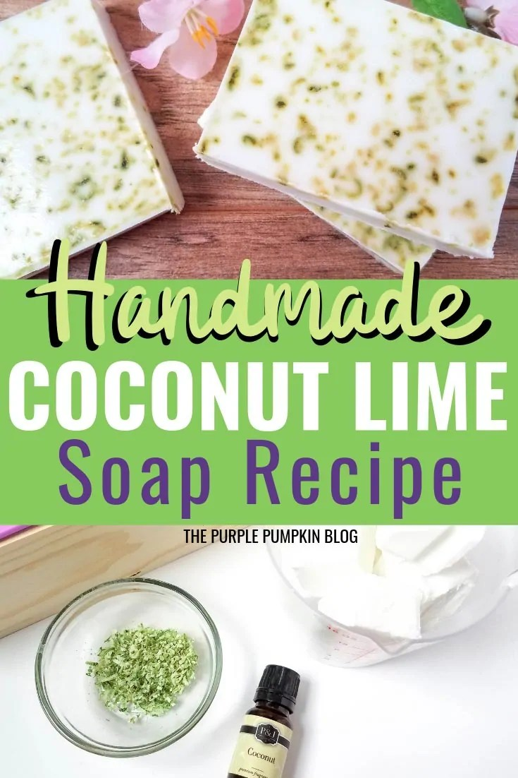 Handmade Coconut Lime Soap Recipe - bars of soap and a photo of ingredients used.