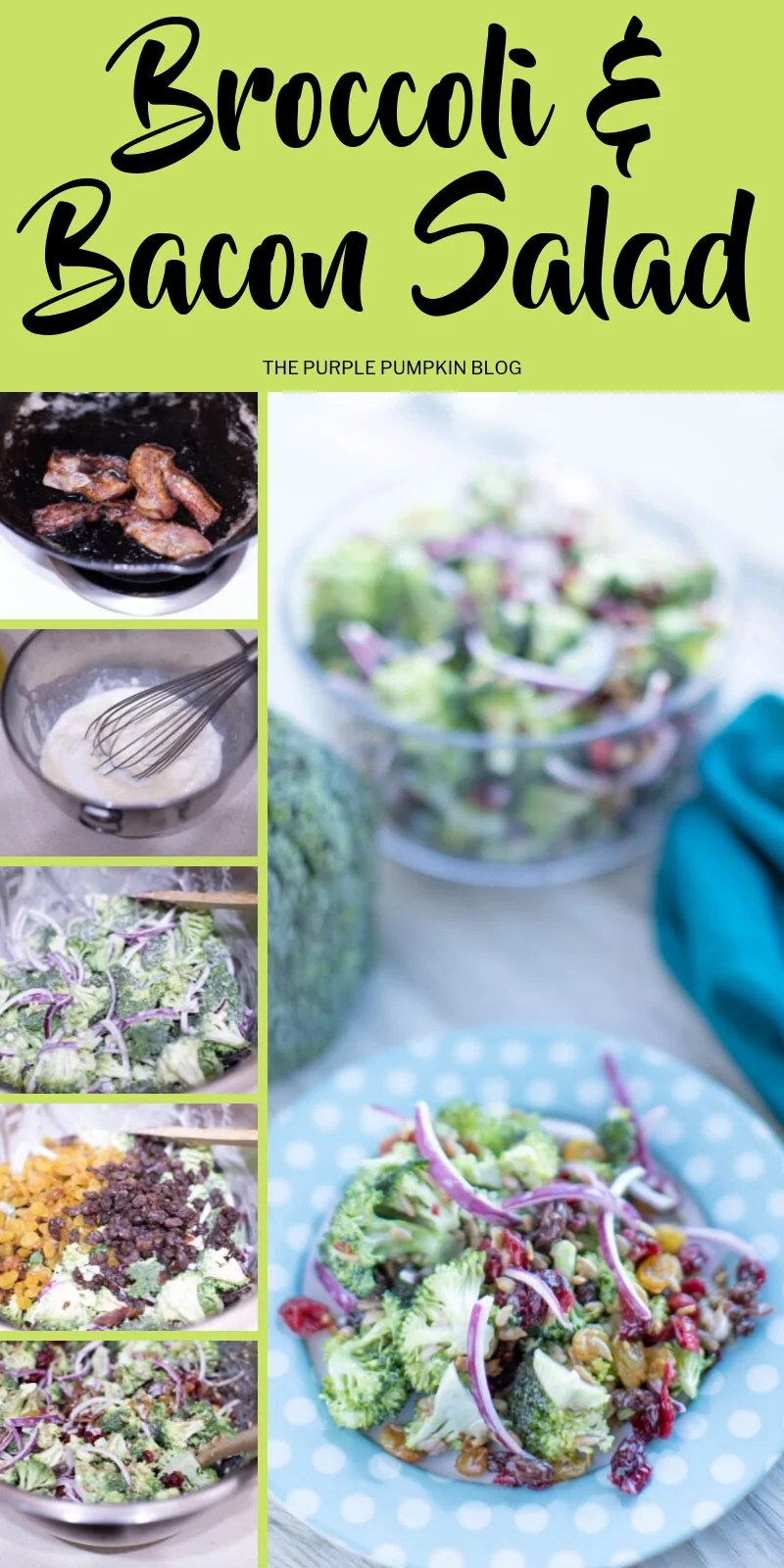 Photos showing the steps to making loaded broccoli bacon salad.