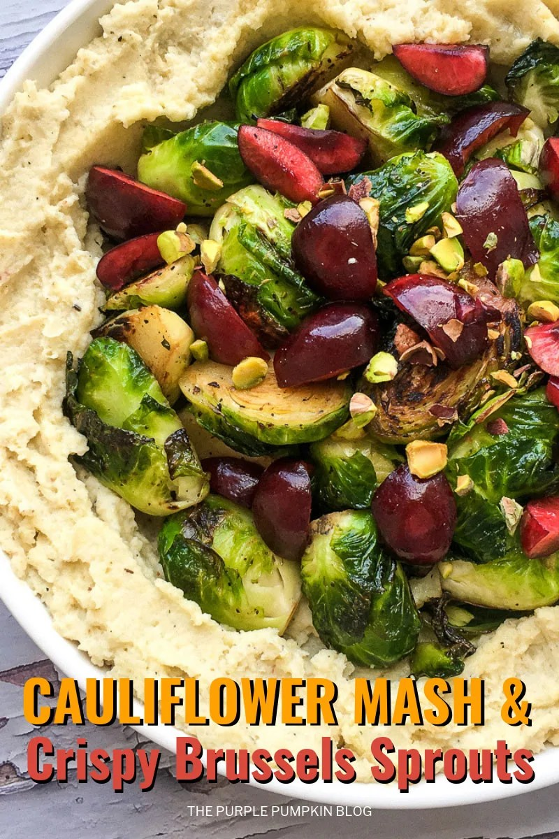 Cauliflower Mash & Crispy Brussels Sprouts