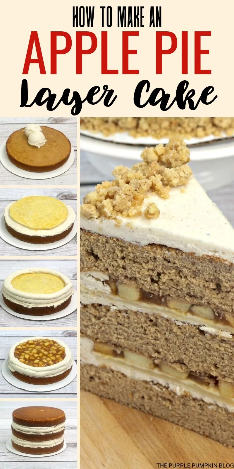 How to make an apple pie layer cake with step by step photos demonstrating.