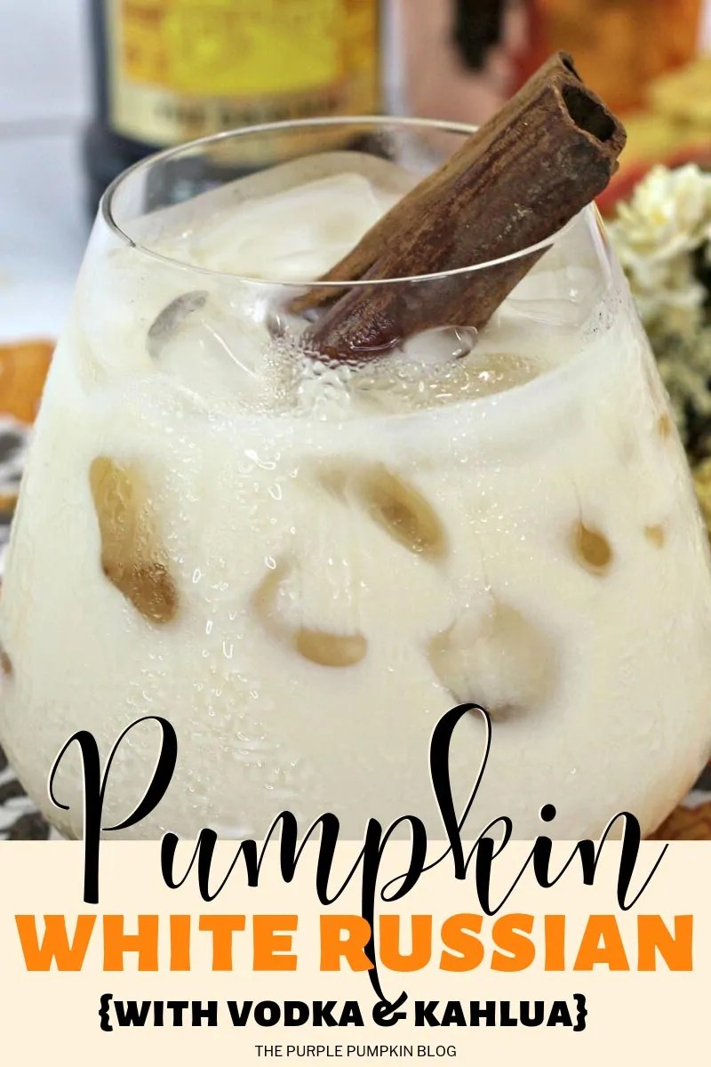 Pumpkin white russian with vodka and kahlua