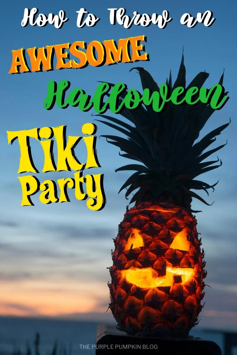 How to thrown an awesome Halloween Tiki Party