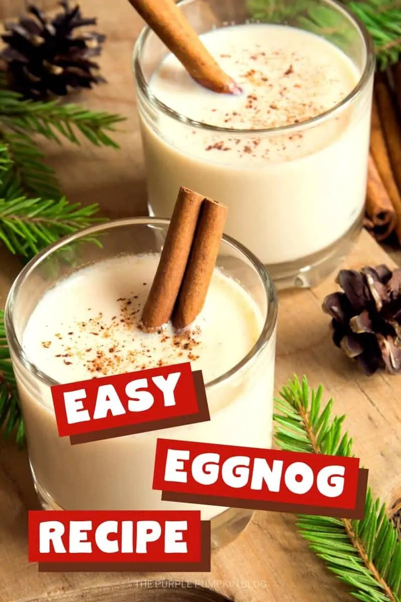 "2 glasses of eggnog with cinnamon sticks and ""Easy Eggnog Recipe"" text on top."