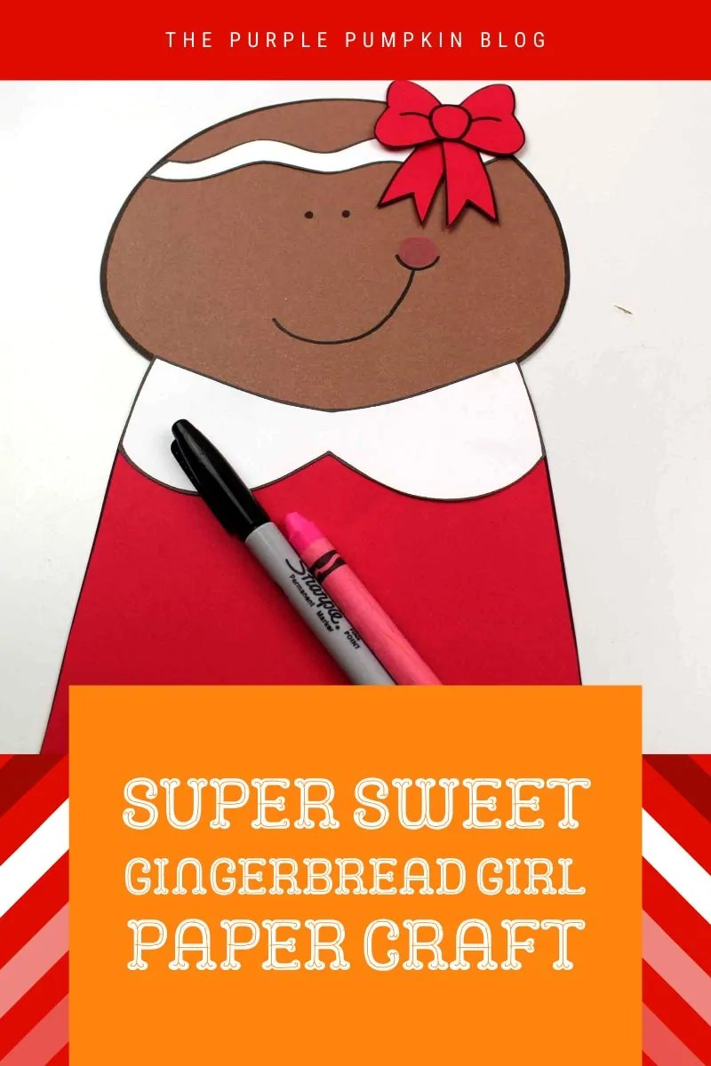 Super Sweet Gingerbread Girl Paper Craft