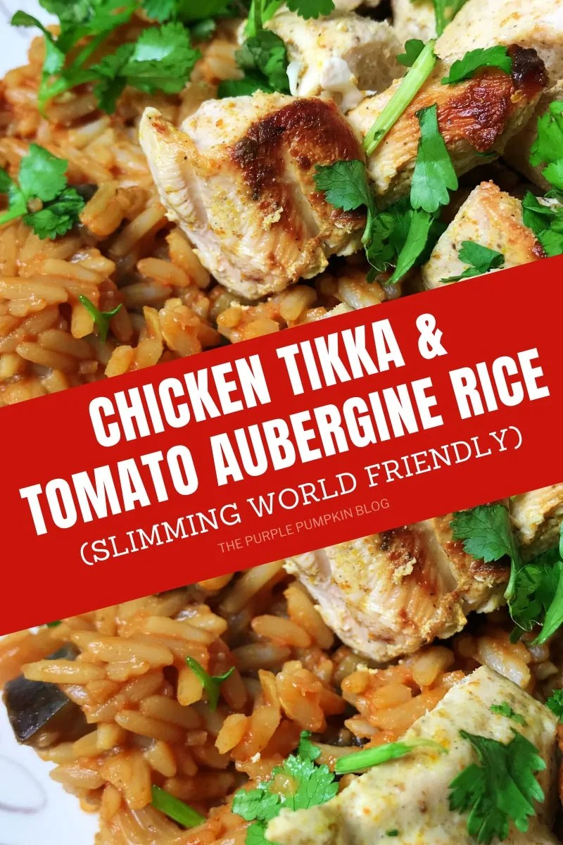 Chicken tikka & Tomato Aubergine Rice (Slimming World Friendly)