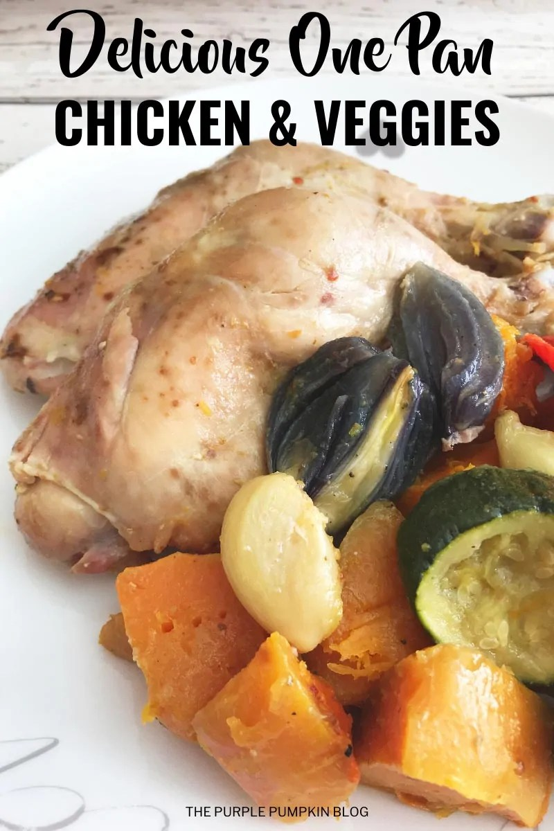 Delicious One Pan Chicken & Veggies
