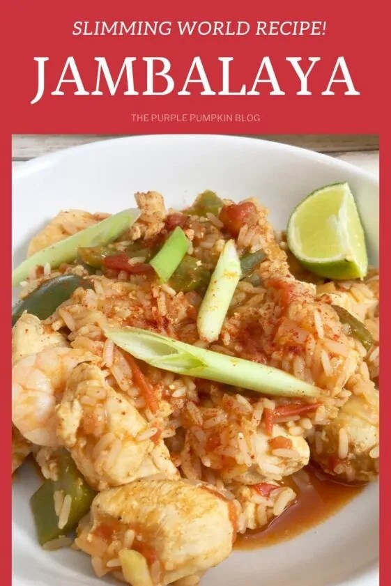 A bowl of Slimming World Jambalaya: Tomato rice mixed with green peppers, onions, chicken, sausage, and shrimp/prawns. Sprinkled with spring onions, paprika and lime wedge on the side. Same dish used throughout from the same photoshoot with different text overlay.
