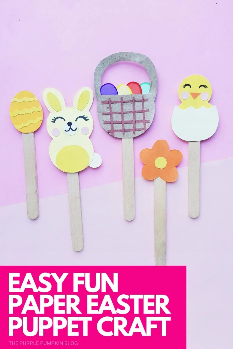 Make Simple & Cute Paper Easter Puppets on Popsicle Sticks! A set of 5 Easter-themed puppets made with colored paper and popsicle sticks. An Easter egg, bunny, basket with Easter eggs, a flower and a chick hatching from an egg. Same puppets featured throughout from same photoshoot from different angles and with different text overlay. Unless otherwise described.