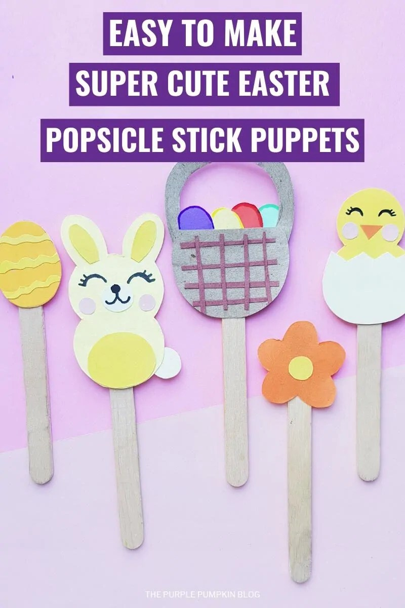 Easy to Make Super Cute Easter Popsicle Stick Puppets