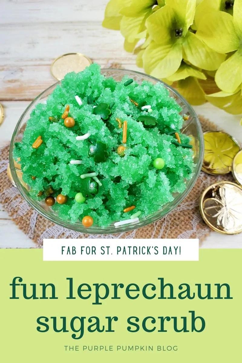 Fab for St. Patrick's Day Fun Leprechaun Sugar Scrub