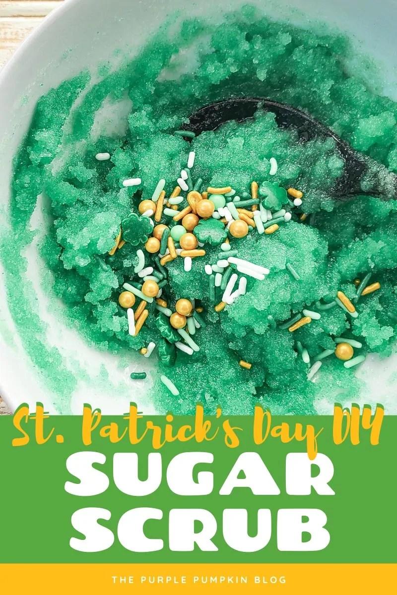 St. Patrick's Day DIY Sugar Scrub