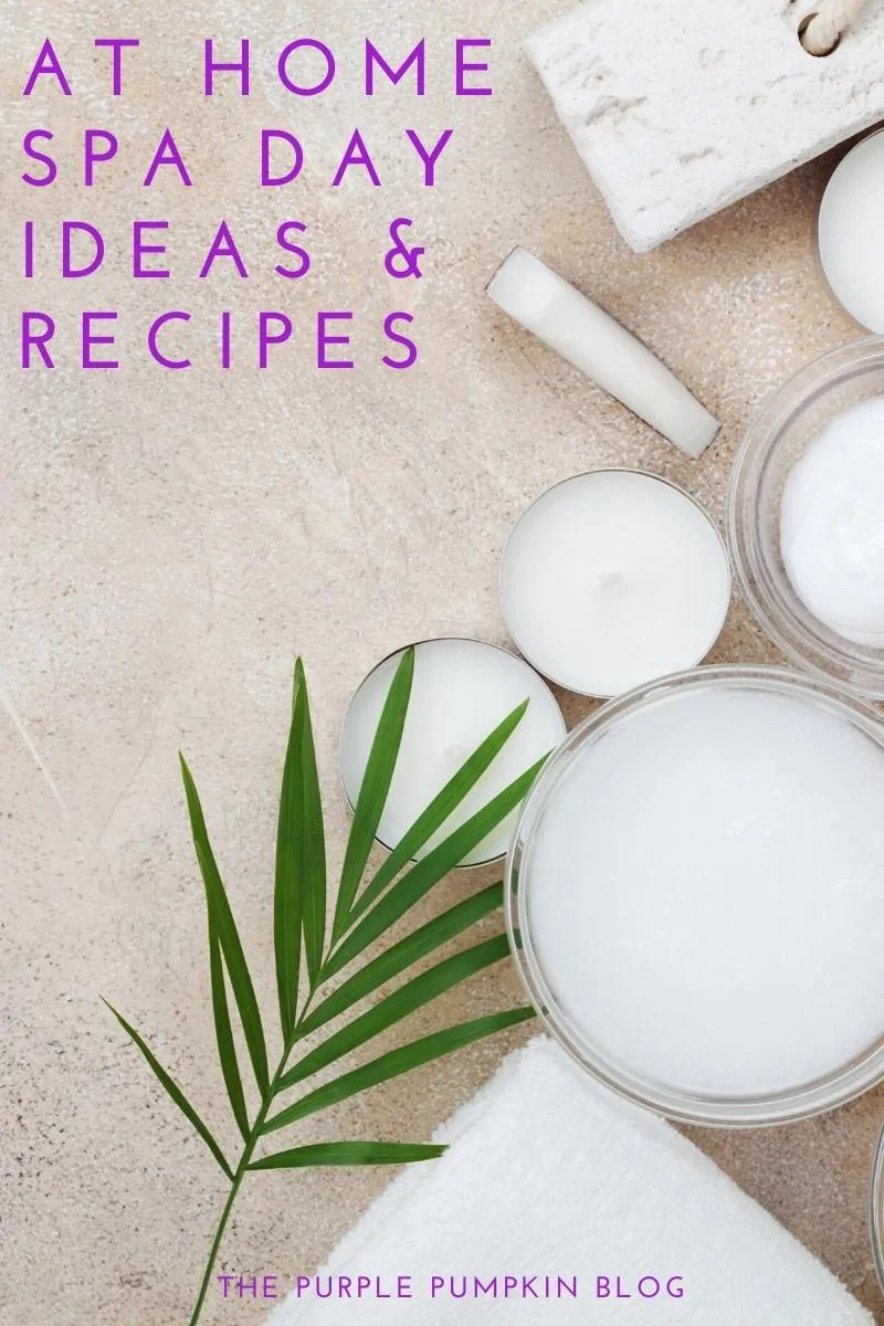 At Home Spa Ideas & Recipes