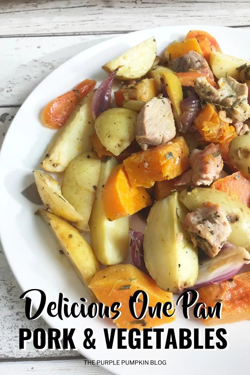 Delicious One Pan Pork & Vegetables
