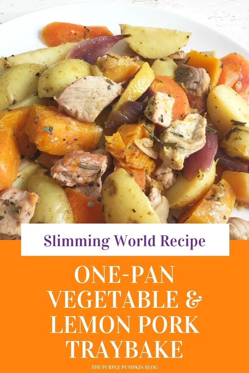 Slimming World Recipe - One-Pan Vegetable & Lemon Pork Traybake A white plate with a mixture of vegetables (potatoes, carrots, red onions, and squash) and pork pieces with herbs and garlic. Photos throughout of the same dish from different angles and with different text overlay.