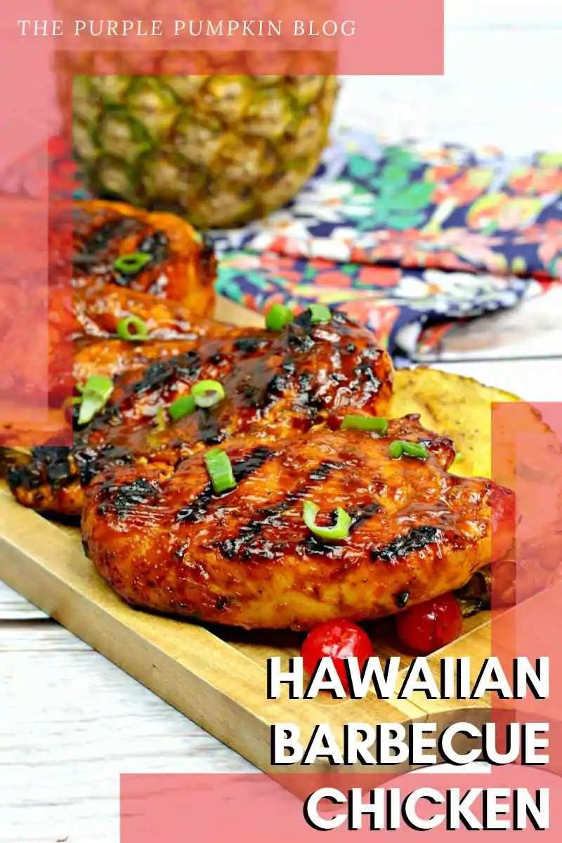 Grilled Hawaiian Barbecue Chicken on a wooden board with pineapple and tomato garnish Photos of the recipe are similar throughout from various angles and with different text overlay, unless otherwise described.