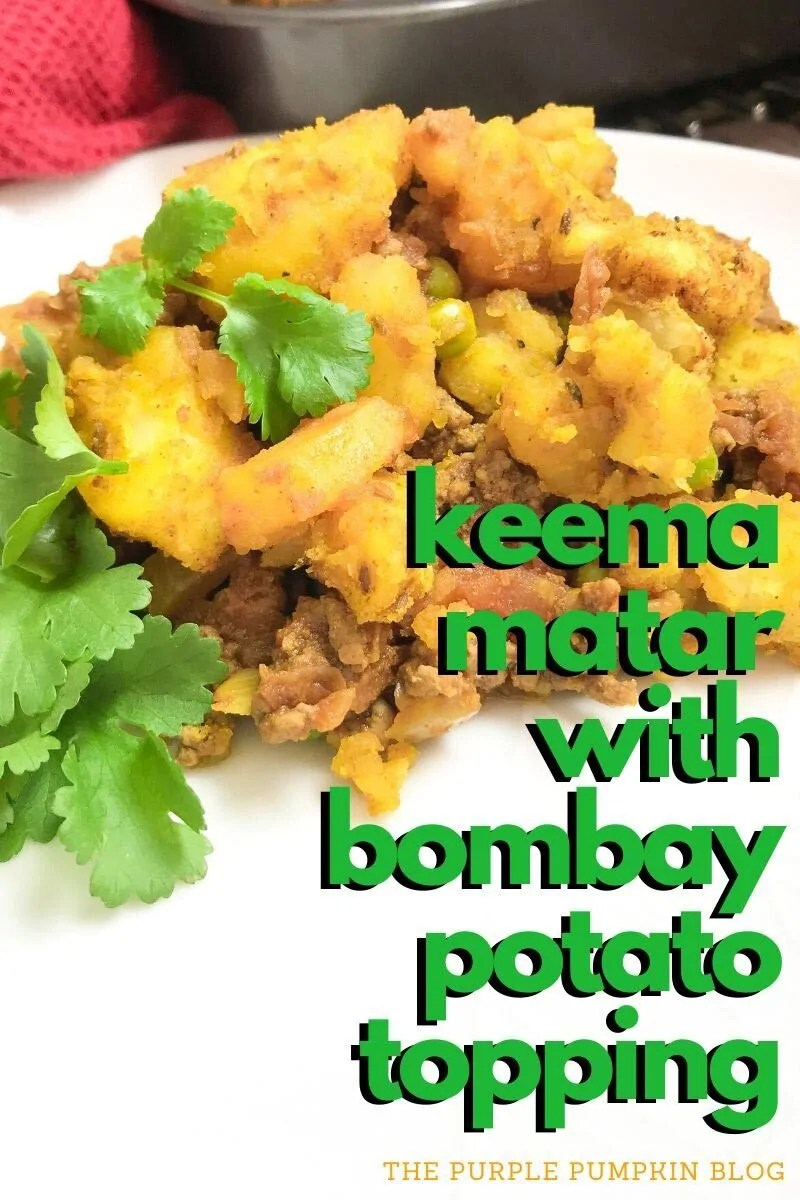 Keema Matar with Bombay Potato Topping