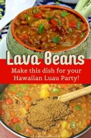 Lava Beans - A Dish for Hawaiian Luau Parties