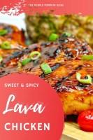Sweet & Spicy Lava Chicken