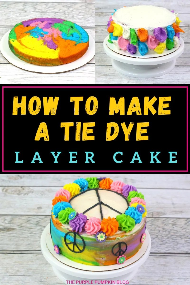 How To Make A Tie Dye Layer Cake - 3 photo collage: Pic 1 - a layer of tie dye sponge cake on a cake board Pic 2 - frosted cake with blobs of colored frosting ready for creating tie-dye effect Pic 3 - completed cake
