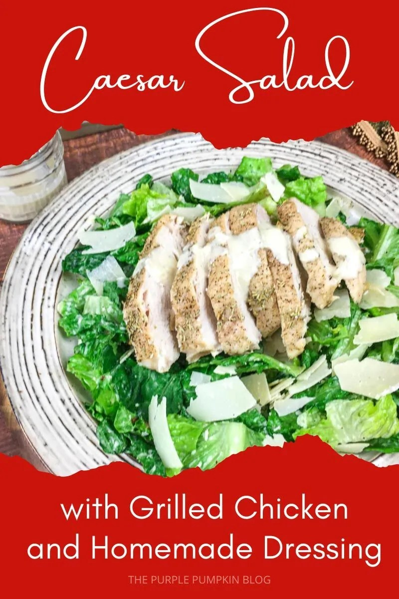 Caesar Salad with grilled Chicken and Homemade Dressing