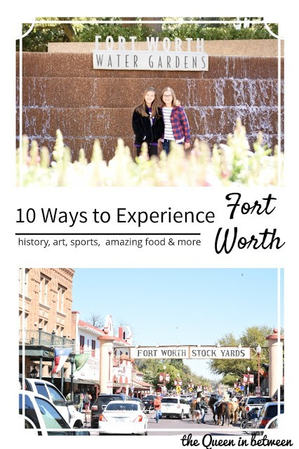 10 Ways to Experience Fort Worth - The Queen in Between