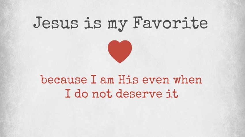 Why Jesus is my Favorite