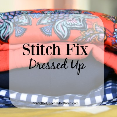 Dressed Up Stitch Fix Review