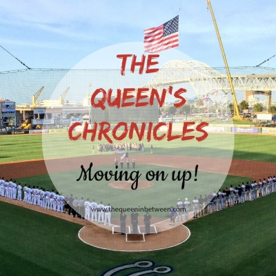 The Queen's Chronicles – Moving On Up!