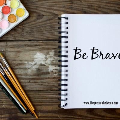Friday Favorites – Be Brave