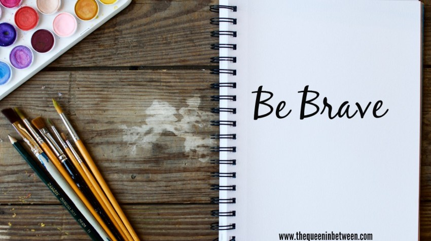 Friday Favorites – Be Brave