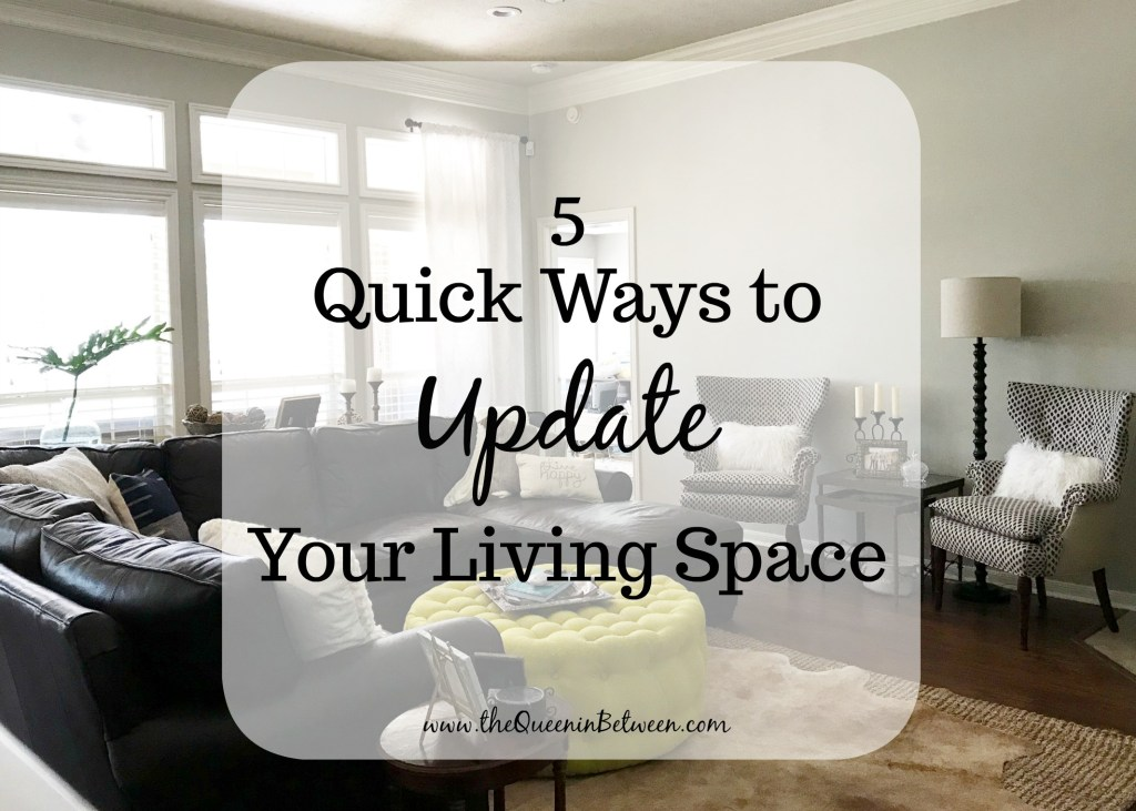 5 Quick Ways to Update Your Living Space