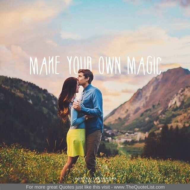 """""""Make your own magic"""""""