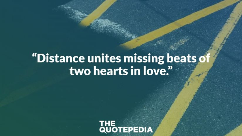 """Distance unites missing beats of two hearts in love."""