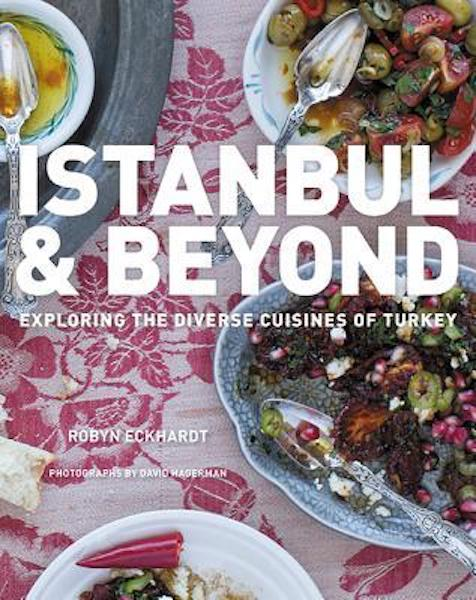 Istanbul & Beyond, by Robyn Eckhardt