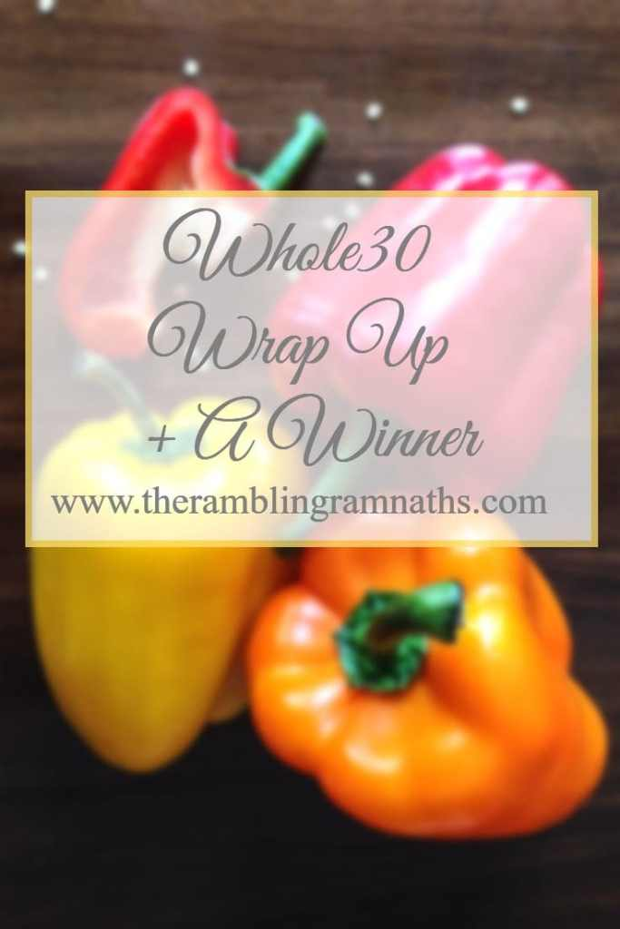 Whole30 Wrap Up + A Winner