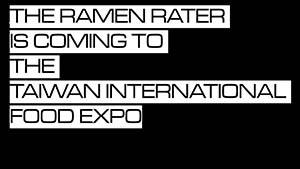 The Ramen Rater Appearing At The Taiwan International Food Expo