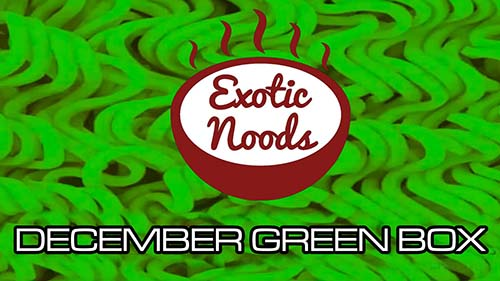 Unboxing Time: Exotic Noods December Green Box - United States