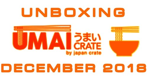 Umai Crate: Japanese Instant Ramen Box – December 2018 – Unboxing Time