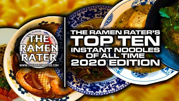 The Ramen Rater's Top Ten Instant Noodles Of All Time 2020 Edition
