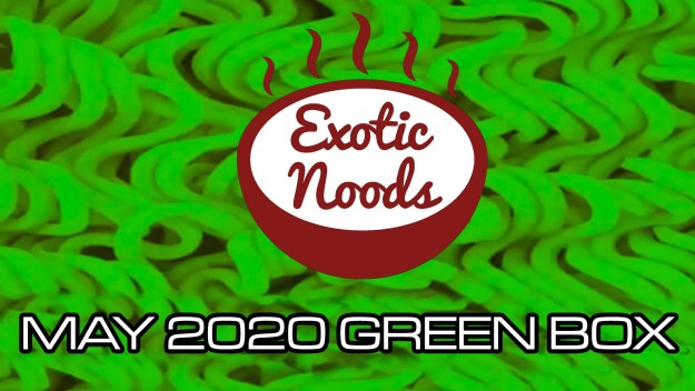 Exotic Noods Brings You A Big Box OF Awesome Ramen! May 2020