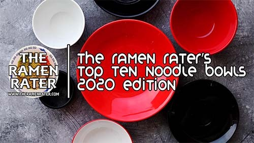 The Ramen Rater's Top Ten Instant Noodle Bowls Of All Time 2020 Edition