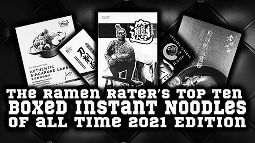 The Ramen Rater's Top Ten Boxed Instant Noodles Of All Time 2021 Edition