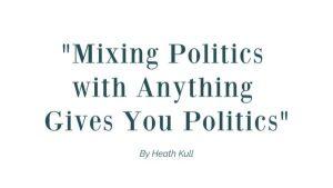 Mixing Politics