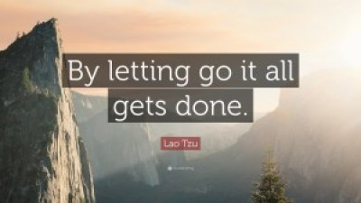 By Letting Go LaoTzu Quotes Images