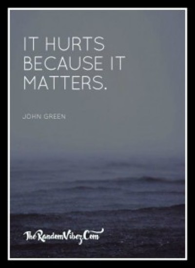 It hurts because it matters quotes images