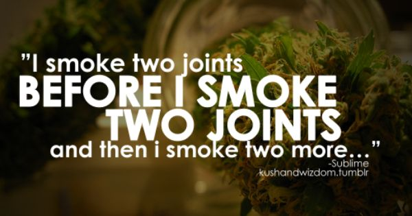 Sayings Weed Funny And Quotes