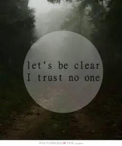 I trust no one Quotes