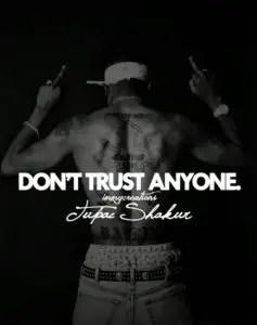 TupaC Trust Nobody Quotes