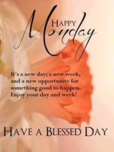 Have Blessed Monday Morning Quotes