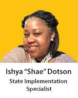 "Meet Ishya ""Shae"" Dotson, Training & Implementation Specialist"